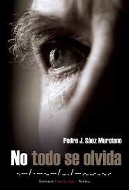 No todo se olvida de Pedro J Sáez Murciano. Escritores de hoy, Promoción de autores