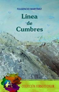 Portada del libro Línea de cumbres de Fulgencio Martínez. Editorial Adarve, Escritores de hoy