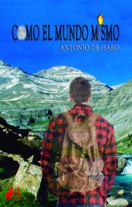 Portada del libro Como el mundo mismo de Antonio de Haro. Editorial Adarve, Escritores de hoy