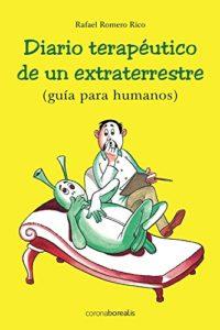 Portada del libro diario terapéutico de un extraterrestre de Rafael Romero Rico. Escritores de hoy, promoción de autores