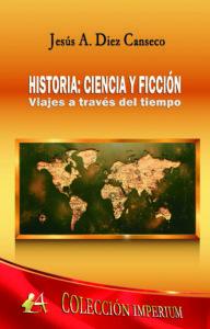 Historia Ciencia y Ficción de Jesús A Diez Canseco. Editorial Adarve, Escritores de hoy