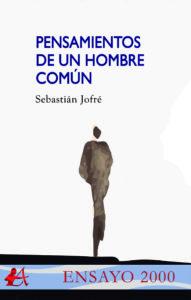 Portada del libro Pensamientos de un hombre común de Sebastián Jofré. Editorial Adarve, Ensayo 2000
