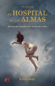 Portada del libro El hospital de las almas de Raiza Díaz Suárez. Editorial Adarve, Escritores de hoy