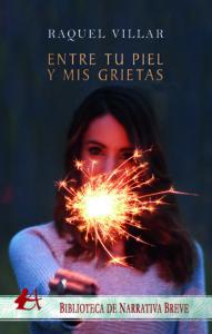 Portada del libro Entre tu piel y mis grietas de Raquel Villar. Editorial Adarve, Escritores de hoy