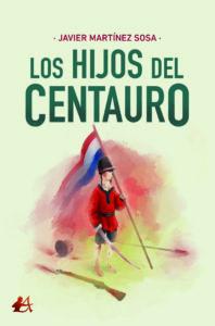 Portada del libro Los hijos del centauro de Javier Martínez Sosa. Editorial Adarve, Escritores de hoy