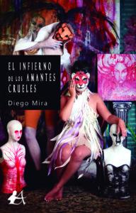 Portada del libro El infierno de los amantes crueles de Diego Mira. Editorial Adarve, Publicar un libro