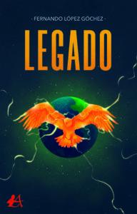 Portada del libro Legado de Fernando López Góchez. Editorial Adarve, Escritores de hoy