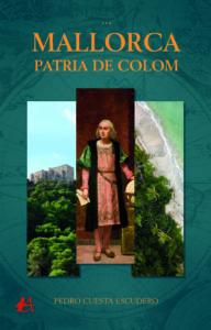 Portada del libro Mallorca patria de Colom de Pedro Cuesta Escudero. Editorial Adarve, Editoriales de España
