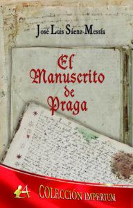 Portada del libro El manuscrito de Praga de José Luis Sáenz-Messía. Editorial Adarve, Publicar un libro