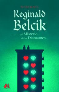 Portada del libro Reginald Belcik y el misterio de los diamantes de Roger Blieck. Editorial Adarve, Escritores de hoy