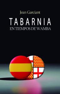 Portada del libro Tabarnia en tiempos de Wamba I de Jean Garciant. Editorial Adarve, Escritores de hoy