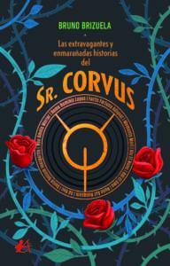 Portada del libro Las extravagantes y enmarañadas historias del Sr. Corvus de Bruno Brizuela. Editorial Adarve, Editoriales de España.
