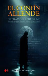 Portada del libro El confín Allende de Carlos J Ejarque Escudero. Editorial Adarve, Escritores de hoy