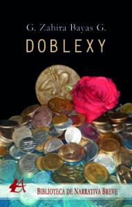 Portada del libro Doblexy de Zahira Baya. Editorial Adarve, Escritores de hoy