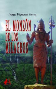 Portada del libro El monzón de los milagros de Jorge Figueras Sierra. Editorial Adarve, Publicar un libro