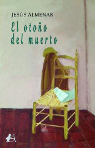 Portada del libro El otoño del muerto de Jesús Almenar. Editorial Adarve, Publicar un libro