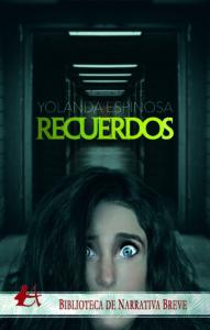 Portada del libro Recuerdos de Yolanda Espinosa. Editorial Adarve, Escritores de hoy