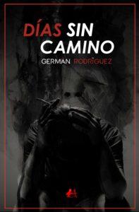 Portada del libro Días sin camino de Germán Rodríguez. Editorial Adarve, Publicar un libro