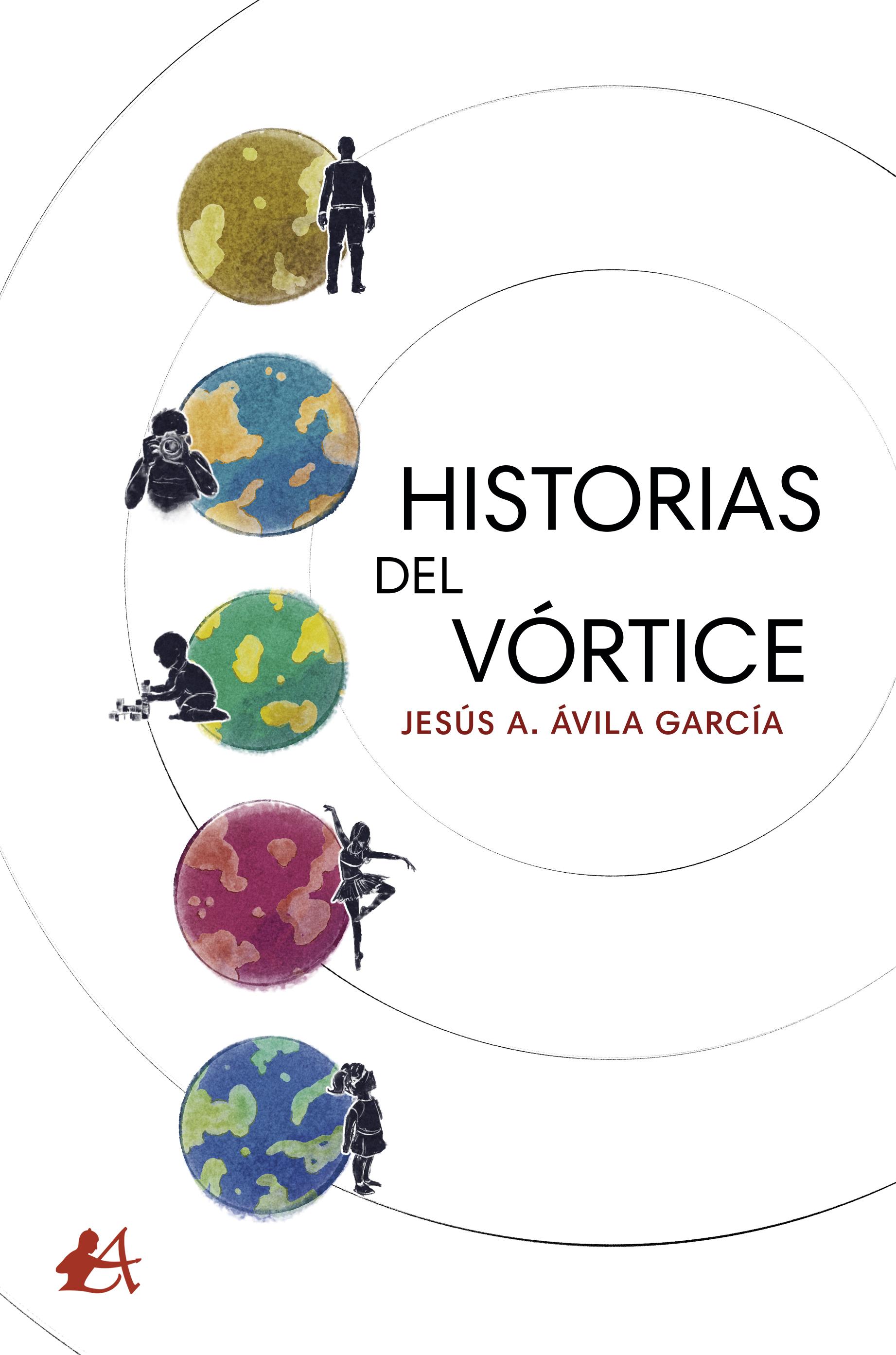 Portada del libro Historias del vórtice de Jesús A Ávila García. Editorial Adarve, Escritores de hoy