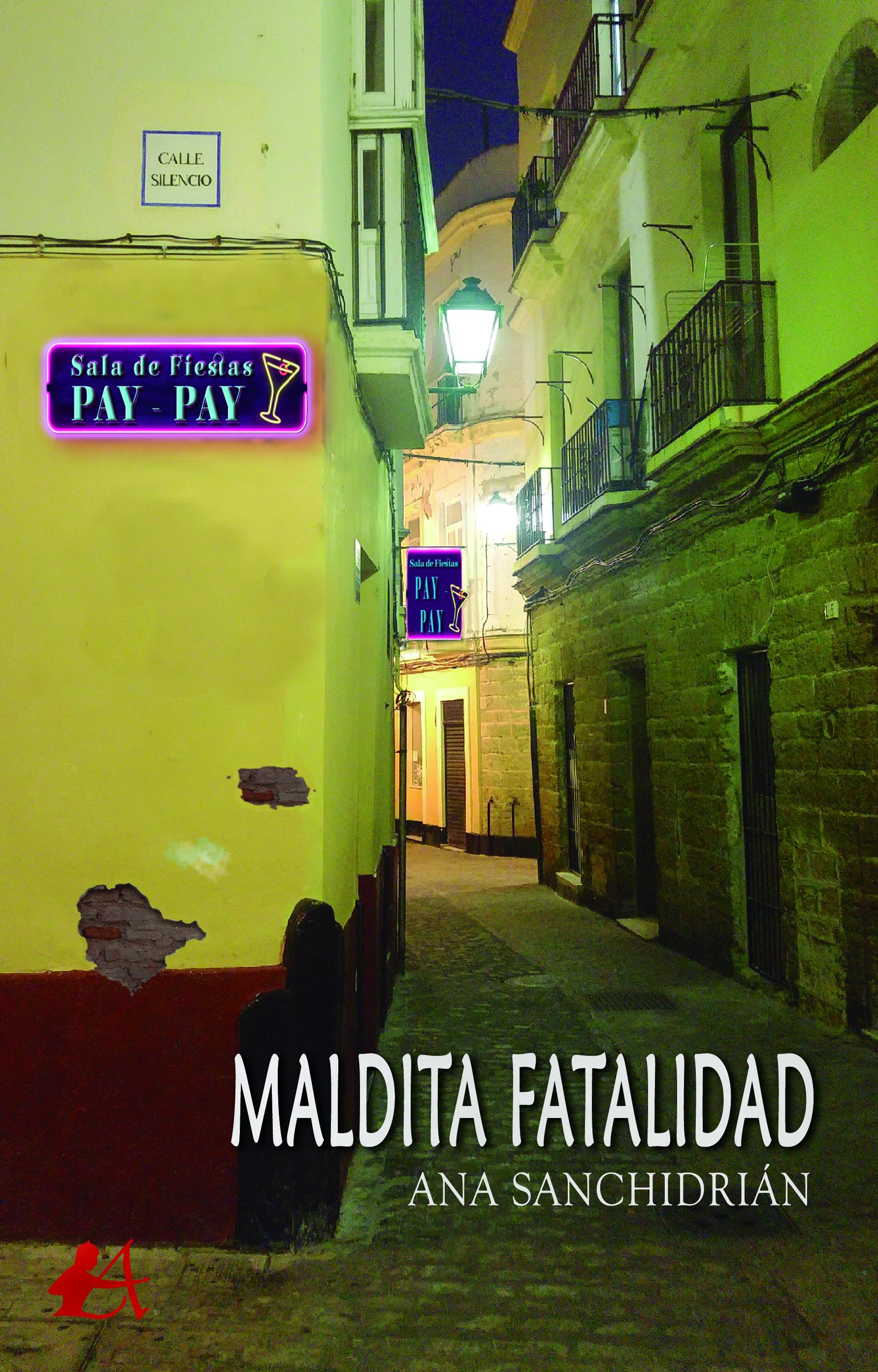 Portada del libro Maldita fatalidad de Ana Sanchidrián. Editorial Adarve, Corrección de textos