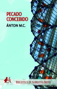 Portada del libro Pecado concebido de Antón MC. Editorial Adarve, Capitán Letras