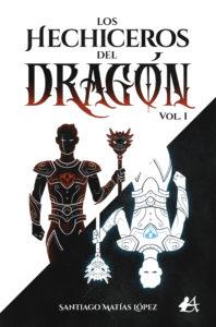 Portada del libro Los hechiceros del dragón de Santiago Matías López. Escritores de hoy, Librería Capitán Letras