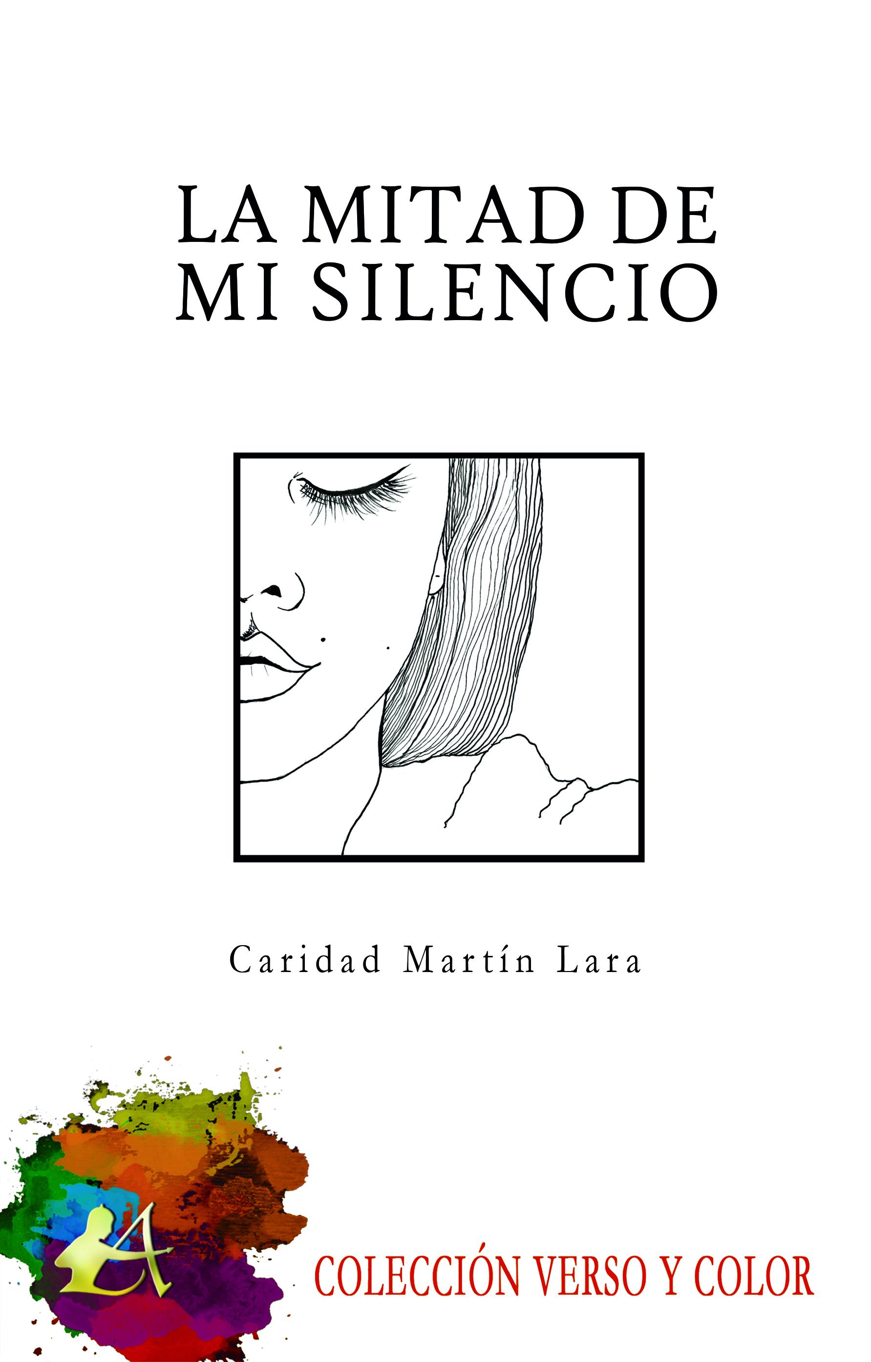 Portada del libro La mitad de mi silencio de Caridad martín Lara. Editorial Adarve, Librería Capitán Letras