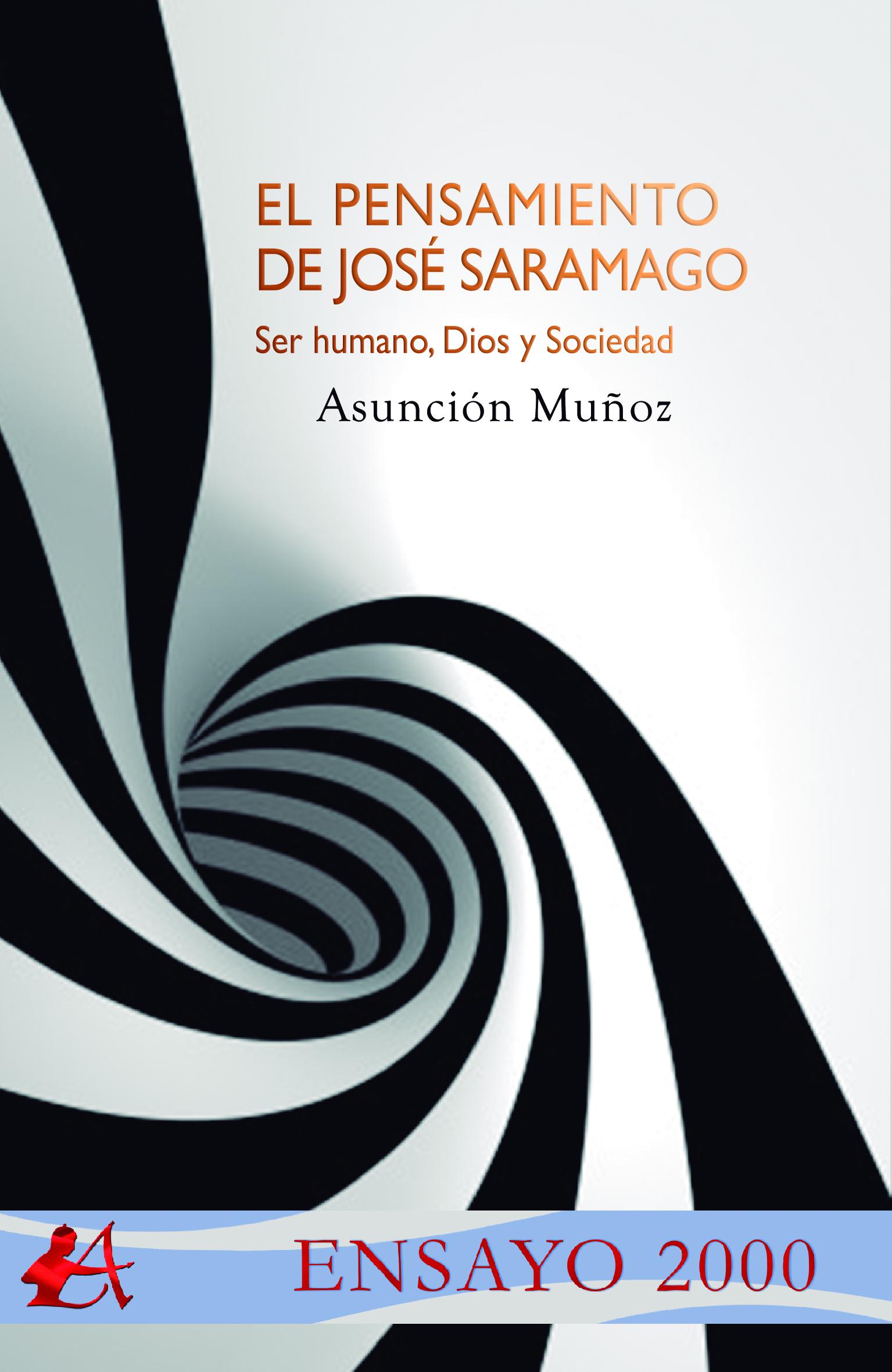 Portada del libro El pensamiento de José Saramago Ser humano Dios y Sociedad de Asunción Muñoz. Editorial Adarve, Editoriales actuales de España