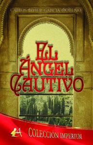 Portada del libro El ángel cautivo de Carlos Javier García Moreno. Editorial Adarve, Escritores de hoy