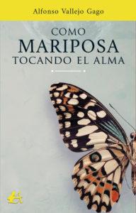 Portada del libro Como mariposa tocando el alma de Alfonso Vallejo. Editorial Adarve, Corrección de textos