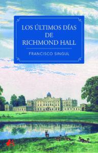 Portada del libro Los últimos días de Richmond Hall de Francisco Singul. Editorial Adarve, Librería Capitán Libros