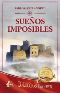 Portada del libro Sueños imposibles de  Pablo Gasca Andreu. Editorial Adarve, Escritores de hoy