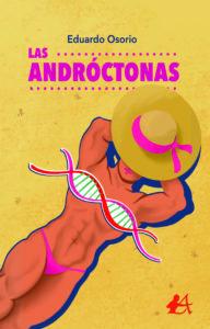 Portada del libro Las andróctonas de Eduardo Osorio. Editorial Adarve, Publicar un libro