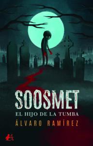Portada del libro Soosmet el hijo de la tumba de Álvaro Ramírez. Editorial Adarve, Publicar un libro