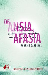 Portada de De ansia afasia de Rodrigo Cárdenas. Editorial Adarve. Colección Biblioteca de Narrativa Breve. Publicar un libro