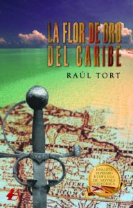 La flor de oro del Caribe del autor Raúl Tort Editorial Adarve publicar un libro