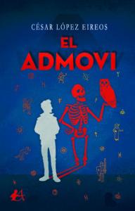 El admovi de César López Eireos. Editorial Adarve. Publicar un libro