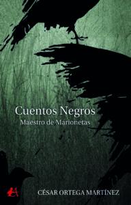 Cuentos negros maestro de marionetas de César Ortega Martínez. Editorial Adarve. Publicar un lilbro