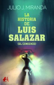 Portada del libro la Historia de Luis Salazar (El comienzo) Editorial Adarve. Publicar un libro