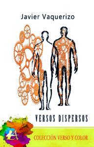 Portada del libro Versos dispersos de Javier Vaquerizo. Editorial Adarve. Colección Verso y Color. Publicar un libro