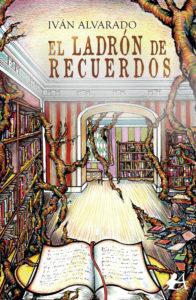 El ladrón de recuerdos de Iván Alvarado. Editorial Adarve. Publicar un libro
