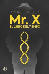 Mr X El libro del tiempo de Israel Reyes Casanova. Editorial Adarve. Publicar un libro