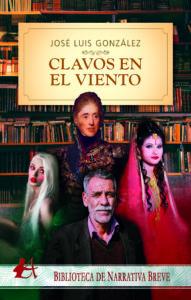 Clavos en el viento del autor José Luis González. Editorial Adarve, publicar un libro