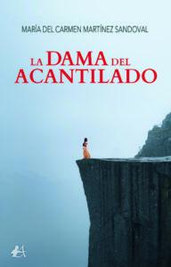 La dama del acantilado de María del Carmen Martínez Sandoval. Editorial Adarve. Publicar un libro
