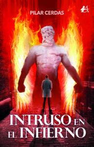 Intruso en el infierno de Pilar Cerdas. Editorial Adarve