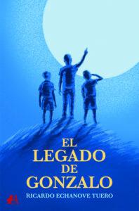 El legado de Gonzalo de Ricardo Echanove. Editorial Adarve. Publicar un libro