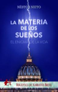 La materia de lo sueños: el enigma de la vida. Editorial Adarve. Biblioteca de Narrativa Breve.