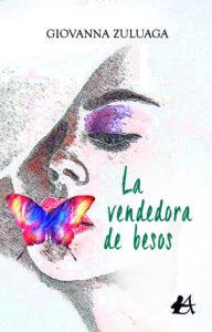La vendedora de besos de Giovanna Zuluaga. Editorial Adarve. Publicar un libro