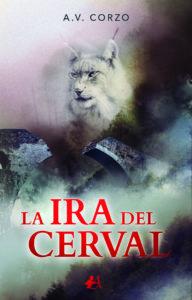 Portada de La ira del cerval del autor A.V.Corzo. Editorial Adarve. Publicar un libro
